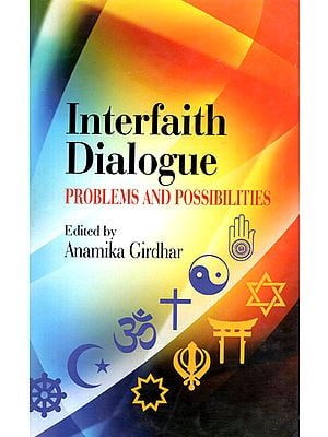 Interfaith Dialogue Problems and Possibilities