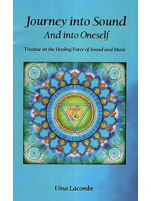 Journey into Sound and into Oneself - Treatise on the Healing Force of Sound and Music (with CD)