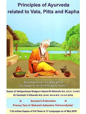 Principles of Ayurveda Related to Vata, Pitta and Kapha
