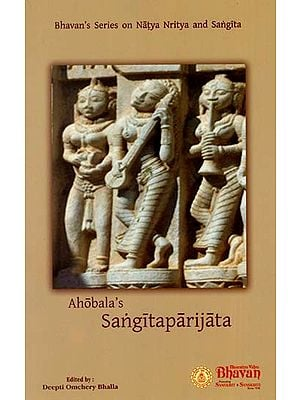 Ahobala's Sangitaparijata (Bhavan's Series on Natya Nritya and Sangita)
