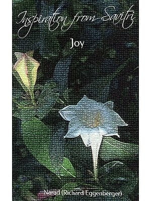 Inspiration from Savitri: Joy (Volume 2)