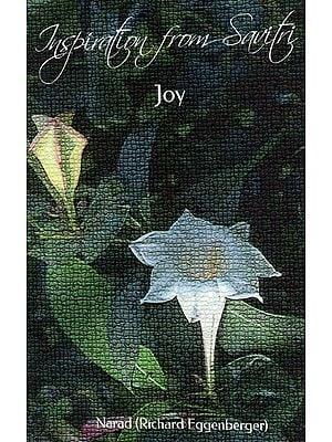 Inspiration from Savitri: Joy (Volume 2)