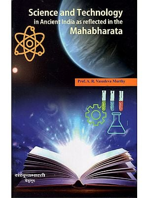 Science and Technology in Ancient India as Reflected in the Mahabharata