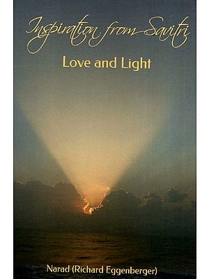 Inspiration from Savitri: Love and Light (Volume 1)