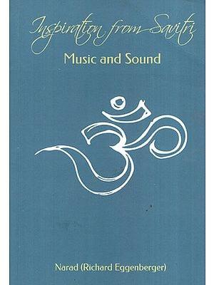 Inspiration from Savitri: Music and Sound (Volume 5)