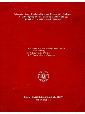 Science and Technology in Medieval India-A Bibliography of Source Materials in Sanskrit, Arabic and Persian (An Old and Rare Book)