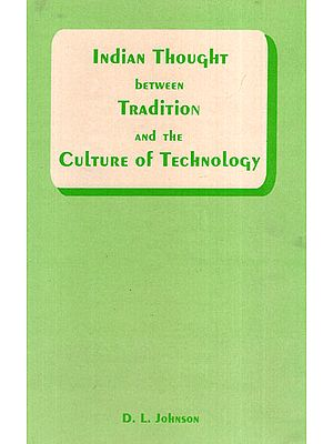 Indian Thought between Tradition and the Culture of Technology