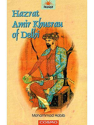 Hazrat Amir Khusrau of Delhi