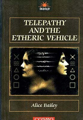 Telepathy and the Etheric Vehicle (Teaching on Telepathy, Teaching on the Etheric Vehicle)