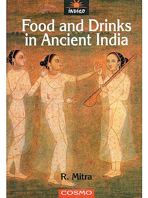 Food and Drinks in Ancient India (Based on Original Sanskrit Sources)