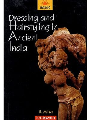 Dressing and Hairstyling in Ancient India
