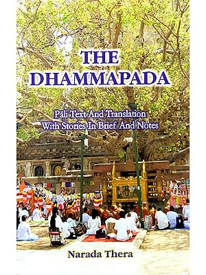 The Dhammapada (Pali Text and Translation with Stories in Brief and Notes)
