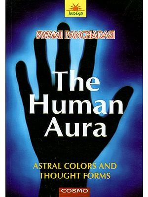 The Human Aura (Astral Colors and Thought Forms)
