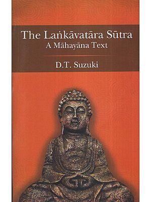 The Lankavatara Sutra (A Mahayana Text)