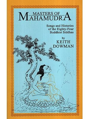 Masters of Mahamudra (Songs and Histories of the Eighty-Four Buddhist Siddhas)