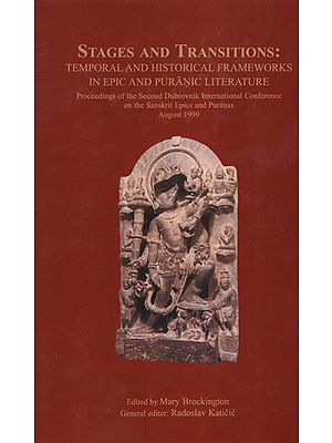 Stages and Transitions (Temporal and Historical Frameworks in Epic and Puranic Literature)