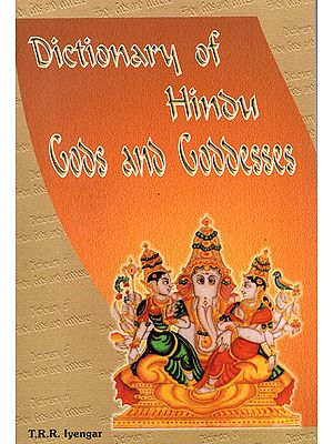 Dictionary of Hindu Gods and Goddesses