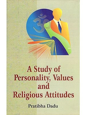 A Study of Personality, Values and Religious Attitudes