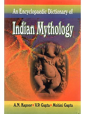 An Encyclopaedic Dictionary of Indian Mythology