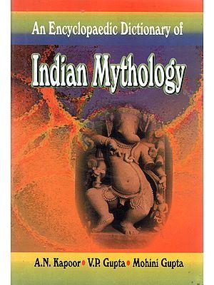 An Encyclopaedic Dictionary of Indian Mythology