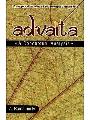 Advaita: A Conceptual Analysis
