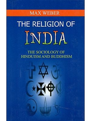The Religion of India (The Sociology of Hinduism and Buddhism)