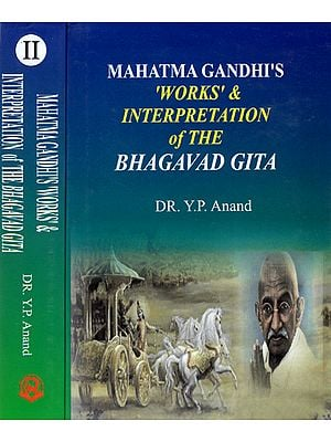 Mahatma Gandhi's Works and Interpretation of The Bhagavad Gita (Set of 2 Volumes)