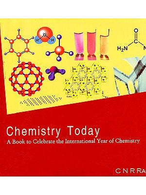 Chemistry Today (A Book to Celebrate the International Year of Chemistry)