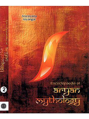 Encyclopaedia of Aryan Mythology- An Account Drawn from Original Vedic and Pauranik Sources (Set of 2 Volumes)