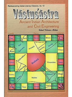 Vastusastra: Ancient Indian Architecture and Civil Engineering (Retrospects and Prospects)