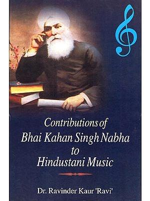 Contributions of Bhai Kahan Singh Nabha to Hindustani Music