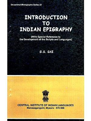 Introduction to Indian Epigraphy (With Special Reference to the Develpoment of the Scripts and Languages)