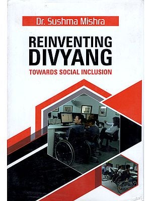 Reinventing Divyang (Towards Social Inclusion)