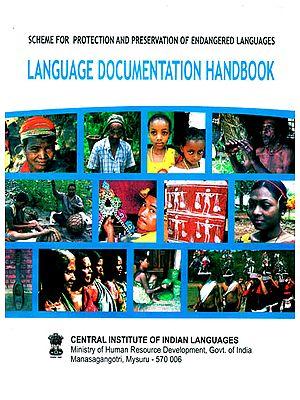 Language Documentation Handbook (Scheme for Protection and Preservation of Endangered Languages)
