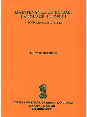 Maintenance of Punjabi Language in Delhi: A Sociolinguistic Study (An Old and Rare Book)
