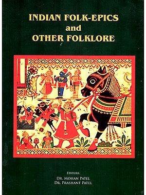 Indian Folk-Epics and Other Folklore