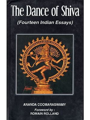 The Dance of Shiva (Fourteen Indian Essays)
