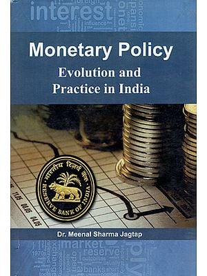 Monetary Policy (Evolution and Practice in India)