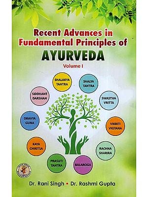 Recent Advances in Fundamental Principles of Ayurveda (Volume-1)