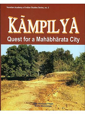 Kampilya- Quest for a Mahabharata City