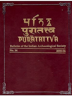 Puratattva: Bulletin of the Indian Archaeological Society (No. 34, 2003-04)
