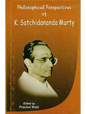 Philosophical Perspectives of K. Satchidananda Murty
