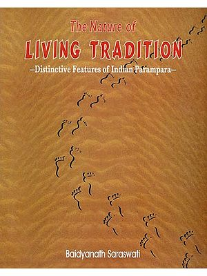 The Nature of Living Tradition- Distinctive Features of Indian Parampara