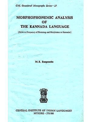 Morphophonemic Analysis of the Kannada Language: Relative Frequency of Phonemes and Morphemes in Kannada (An Old and Rare Book)