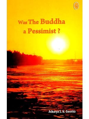 Was The Buddha a Pessimist?