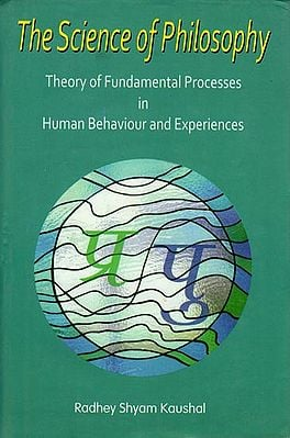 The Science of Philosophy (Theory of Fundamental Processes in Human Behaviour and Experiences)