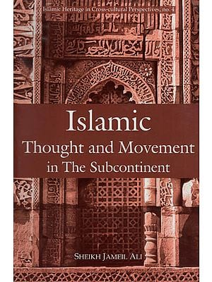 Islamic Thought and Movement in the Subcontinent