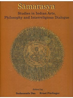 Samarasya (Studies in Indian Arts, Philosophy and Interreligious Dialogue-in Honour of Bettina Baumer)