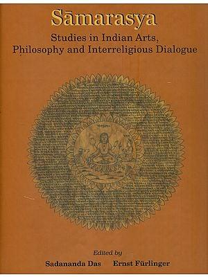 Samarasya (Studies in Indian Arts, Philosophy and Interreligious Dialogue-in Honour of Bettina Baumer)
