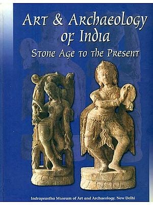 Art & Archaeology of India (Stone Age to the Present)